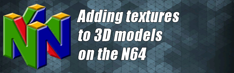 Adding textures to 3D models on the N64 - N64 Squid